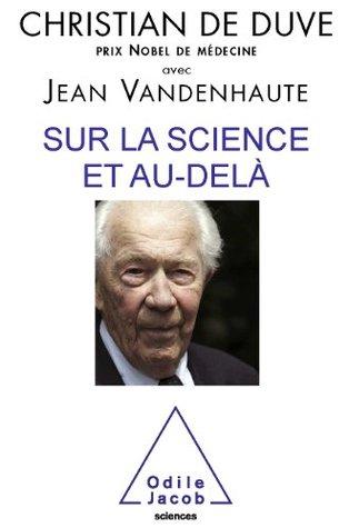Sur la science et au-delà (Sciences)