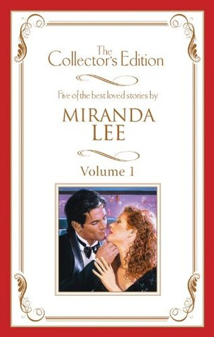 Miranda Lee: The Collector's Edition, Volume 1: A Kiss To Remember / A Weekend To Remember / A Woman To Remember / Mistress Of Deception / The Bride In Blue