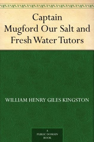 Captain Mugford Our Salt and Fresh Water Tutors