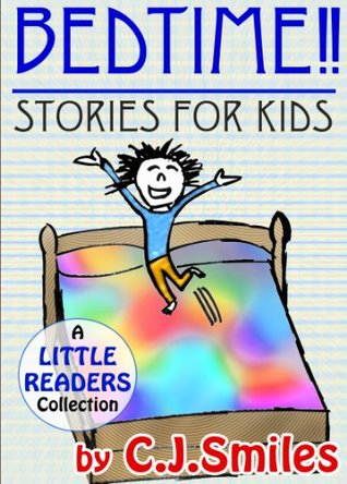 Bedtime!! Stories for Kids -- FOUR Chapter Books, With Pictures! Ages 7-10 (Little Readers #9)