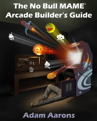 The No Bull Mame Arcade Builders Guide Or How To Build Your Mame