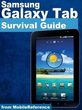 Samsung Galaxy Tab Survival Guide - Step-by-Step User Guide for Galaxy Tablet: Getting Started, Downloading FREE eBooks, Using eMail, Photos and Videos, and Surfing Web