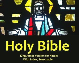 The Kindle Bible - The Holy Bible, King James Version adapted for the Kindle with Illustrations by Gustave Doré