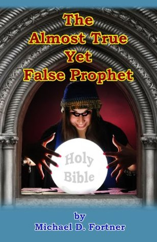 The Almost True Yet False Prophet