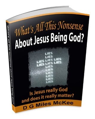 the-deity-of-christ-what-s-all-this-nonsense-about-jesus-being-god