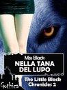 Nella tana del lupo (The little black chronicles #2)