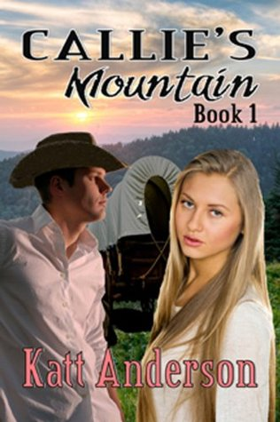 Callie's Mountain by Katt Anderson