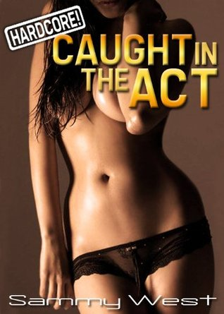 Caught In The Act! - HARDCORE! - Get it Now!