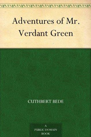 Mr Verdant Green: Adventures of an Oxford Freshman (Nonsuch Classics)