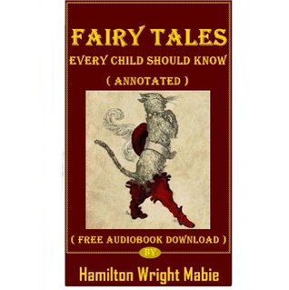 Fairy Tales Every Child Should Know - Free Audiobook Download ( Annotated )