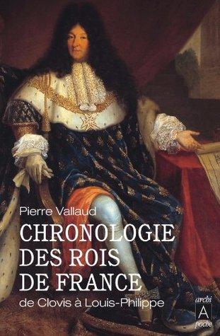 Chronologie des rois de France (essai, témoignage) (French Edition)