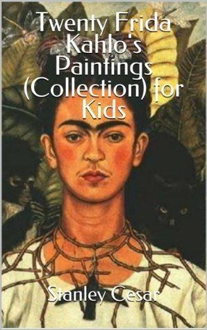 Twenty Frida Kahlo's Paintings (Collection) for Kids
