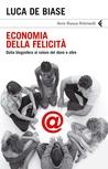 Economia della felicità: Dalla blogosfera al valore del dono e oltre