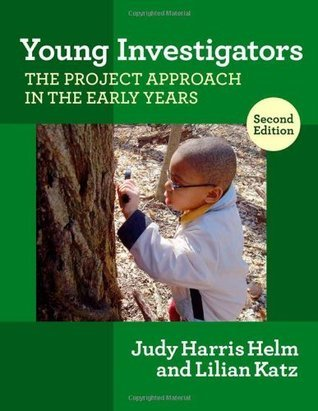 Young Investigators: The Project Approach in the Early Years, Second Edition (Early Childhood Education