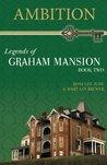 Ambition (Legends of Graham Mansion)