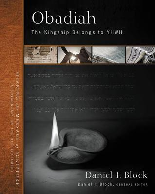 Obadiah: The Kingship Belongs to Yhwh (Hearing the Message of Scripture: A Commentary on the Old Testament) (ePUB)