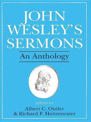 John Wesley's Sermons: An Anthology
