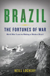 Brazil: The Fortunes of War