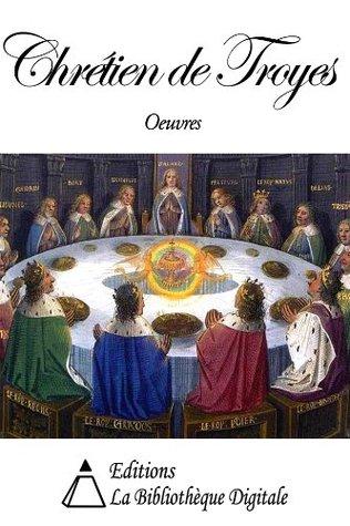 Oeuvres de Chrétien de Troyes