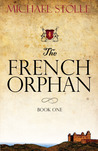 Download The French Orphan (The French Orphan, #1)