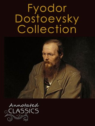 Fyodor Dostoevsky: Collection of 30 Classic Works with analysis and historical background (Annotated and Illustrated) (Annotated Classics)