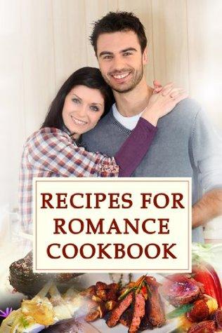 Recipes for Romance Cookbook