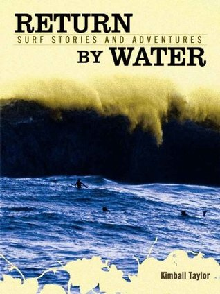 return-by-water-surf-stories-and-adventures