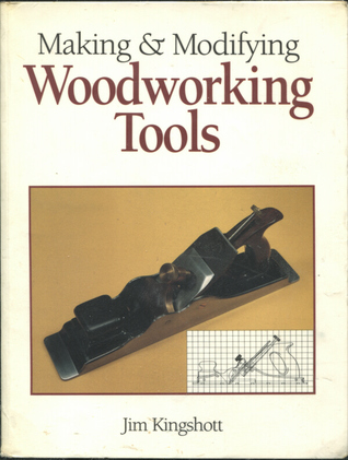 Making and Modifying Woodworking Tools