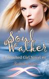 Soul Walker (Touched Girl, #1)