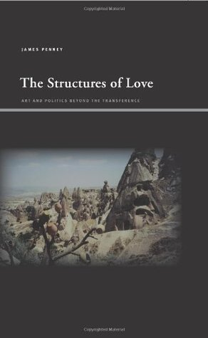 The Structures of Love: Art and Politics Beyond the Transference (Suny Series, Insinuations: Philosophy, Psychoanalysis, Liter)