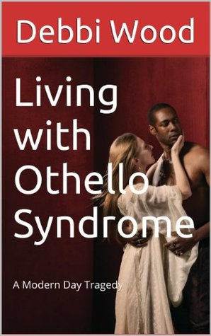 Living with Othello Syndrome