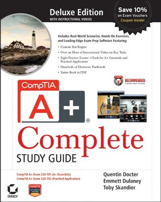 CompTIA A+® Complete Deluxe Study Guide: Exams 220-701 (Essentials) and 220-702 (Practical Application)