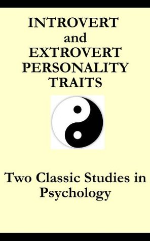Introvert and Extrovert Personality Traits: Two Classic Studies in Psychology