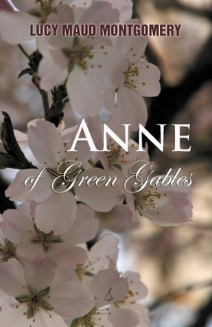 Anne of Green Gables (New Edition, Annotated, TOC)