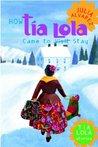 How Tia Lola Came...