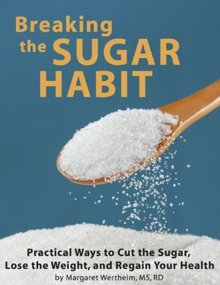 breaking-the-sugar-habit-practical-ways-to-cut-the-sugar-lose-the-weight-and-regain-your-health
