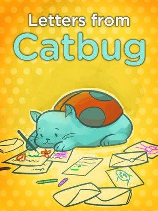 Catbug: Letters From Catbug (Catbug eBooks)