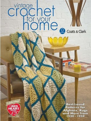 Vintage Crochet For Your Home Best Loved Patterns For Afghans Rugs