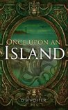 Once Upon an Island by D.M. Potter