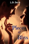 Pieces of Rhys by L.D. Davis