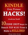 Kindle Free Promo Hacks - 10 Sure Shot Ways to Reach the Top #100 Free & Make a Killing!