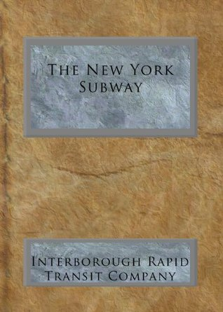 The New York Subway: Its Construction and Equipment