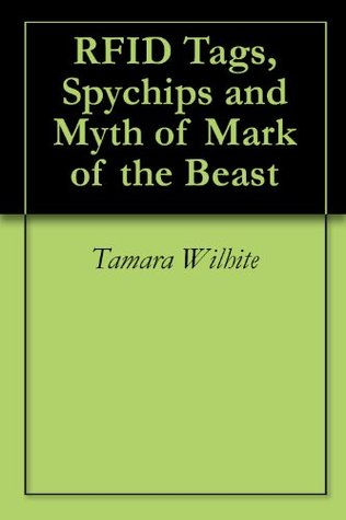 RFID Tags, Spychips and Myth of Mark of the Beast