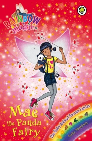 Mae the Panda Fairy (Rainbow Magic, #134; The Baby Animal Rescue Fairies, #1)
