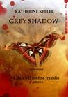 Grey Shadow (The Shadows Saga, #3)