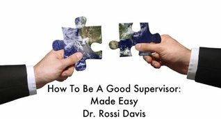 How to Be a Good Supervisor: Made Easy