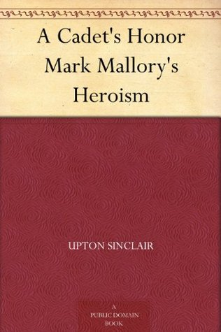 A Cadet's Honor Mark Mallory's Heroism