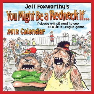Jeff Foxworthy's You Might Be A Redneck If... 2012 Calendar