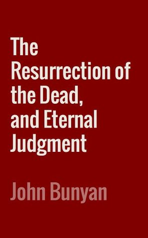 The Resurrection of the Dead, and Eternal Judgment