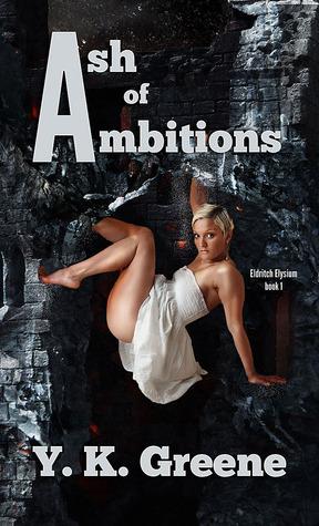 Ash of Ambitions (Eldritch Elysium Book 1)